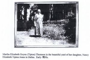 Martha Elizabeth Goyen in Dallas in 1930s at daughter Nancy Elizabeth Tipton Jones home